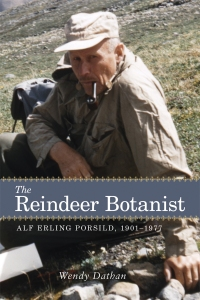 The cover of The Reindeer Botanist: Alf Erling Porsild, 1901–1977.